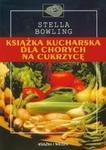 Książka kucharska dla chorych na cukrzycę w sklepie internetowym Booknet.net.pl