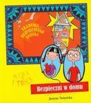 Bezpieczni w domu Akademia bezpiecznego dziecka w sklepie internetowym Booknet.net.pl