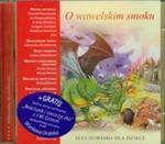 O wawelskim smoku CD Słuchowisko dla dzieci w sklepie internetowym Booknet.net.pl