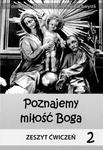 Poznajemy Miłość Boga klasa 2 - Zeszyt ćwiczeń w sklepie internetowym Booknet.net.pl
