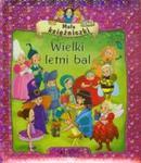 Małe księżniczki Wielki letni bal w sklepie internetowym Booknet.net.pl