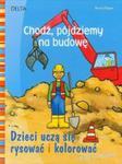Chodź pójdziemy na budowę w sklepie internetowym Booknet.net.pl
