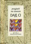 Przyjaźń na zawsze daję Ci. Myśli pozłacane w sklepie internetowym Booknet.net.pl