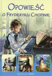 Opowieść o Fryderyku Chopinie w sklepie internetowym Booknet.net.pl