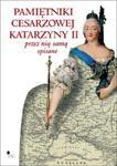 Pamiętniki cesarzowej Katarzyny II przez nią samą spisane w sklepie internetowym Booknet.net.pl