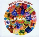 Miłość Polskie dzieci kwiaty (Płyta CD) w sklepie internetowym Booknet.net.pl