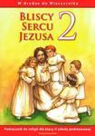 Bliscy Sercu Jezusa. Klasa 2, szkoła podstawowa. Religia. Podręcznik w sklepie internetowym Booknet.net.pl