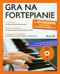 Gra na fortepianie dla żółtodziobów, czyli wszystko, co powinieneś wiedzieć o... w sklepie internetowym Booknet.net.pl
