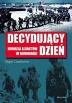 Decydujący dzień Inwazja Aliantów w Normandii w sklepie internetowym Booknet.net.pl
