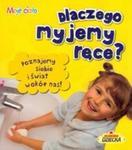 Dlaczego myjemy ręce? w sklepie internetowym Booknet.net.pl