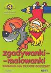 Zgadywanki malowanki Zeszyt 4 w sklepie internetowym Booknet.net.pl