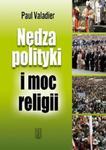 Nędza polityki i moc religii w sklepie internetowym Booknet.net.pl