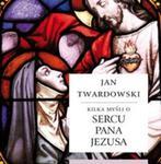Kilka myśli o sercu Pana Jezusa w sklepie internetowym Booknet.net.pl