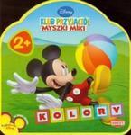 Klub Przyjaciół Myszki Miki Kolory w sklepie internetowym Booknet.net.pl