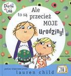 Ale to są przecież moje urodziny Charlie i Lola w sklepie internetowym Booknet.net.pl