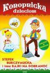 Konopnicka dzieciom Stefek Burczymucha i inne bajki w sklepie internetowym Booknet.net.pl