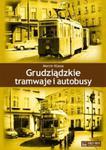Grudziądzkie tramwaje i autobusy w sklepie internetowym Booknet.net.pl