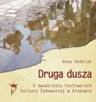 Druga dusza. O dwudziestu Festiwalach Kultury Żydowskiej w Krakowie w sklepie internetowym Booknet.net.pl