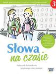 Słowa na czasie. Klasa 3, gimnazjum. Język polski. Podręcznik do kształcenia językowego z ćwiczeniam w sklepie internetowym Booknet.net.pl