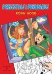 Robin Hood przeczytaj i pokoloruj w sklepie internetowym Booknet.net.pl