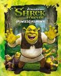 Shrek Forever Opowieść filmowa w sklepie internetowym Booknet.net.pl