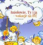 Aniołowie, Ty i ja wakacje na 102 w sklepie internetowym Booknet.net.pl