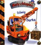 Dźwig Darka. Mały chłopiec w sklepie internetowym Booknet.net.pl