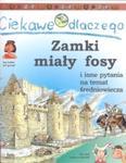 Ciekawe dlaczego zamki miały fosy w sklepie internetowym Booknet.net.pl