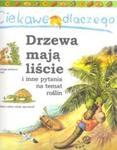 Ciekawe dlaczego drzewa mają liście i inne pytania na temat roślin w sklepie internetowym Booknet.net.pl
