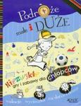 Podróże małe i duże Niezwykłe gry i zabawy dla chłopców w sklepie internetowym Booknet.net.pl