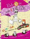 Podróże małe i duże Niezwykłe gry i zabawy dla dziewczyn w sklepie internetowym Booknet.net.pl