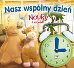 Nouky i przyjaciele Nasz wspólny dzień w sklepie internetowym Booknet.net.pl
