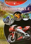 Ilustrowana encyklopedia Motocykle w sklepie internetowym Booknet.net.pl