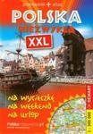 Polska Niezwykła XXL Przewodnik + Atlas w sklepie internetowym Booknet.net.pl