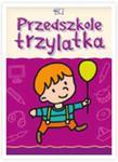 Przedszkole trzylatka. Książka. w sklepie internetowym Booknet.net.pl