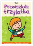 Przedszkole trzylatka. Karty pracy, cz. 1, Rozwijanie percepcji wzrokowej i słuchowej. w sklepie internetowym Booknet.net.pl