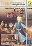 U źródeł współczesności. Czasy nowożytne. Zeszyt ćwiczeń z historii dla klasy 2. gimnazjum w sklepie internetowym Booknet.net.pl