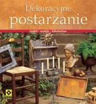 Dekoracyjne postarzanie mebli, ozdób, bibelotów w sklepie internetowym Booknet.net.pl