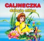 Calineczka Dziecię elfów w sklepie internetowym Booknet.net.pl