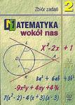 Matematyka wokół nas 2. Zbiór zadań dla klasy 2. gimnazjum w sklepie internetowym Booknet.net.pl