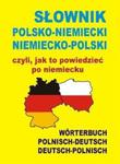 Słownik polsko-niemiecki niemiecko-polski czyli, jak to powiedzieć po niemiecku w sklepie internetowym Booknet.net.pl