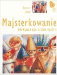 Majsterkowanie. Klasa 1, szkoła podstawowa. Wyprawka w sklepie internetowym Booknet.net.pl