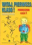 Witaj, pierwsza klaso! Klasa 1, szkoła podstawowa, część 1. Podręcznik w sklepie internetowym Booknet.net.pl