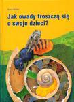 JAK OWADY TROSZCZĄ SIE O SWOJE DZIE CI OP.MULTICO 978-83-7073-465-7 w sklepie internetowym Booknet.net.pl