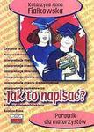 Jak to napisać? Poradnik dla maturzystów w sklepie internetowym Booknet.net.pl