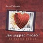 Jak wygrać miłość? Instrukcja obsługi w sklepie internetowym Booknet.net.pl