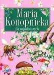 Maria Konopnicka dla najmłodszych w sklepie internetowym Booknet.net.pl