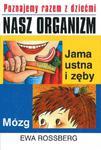 Nasz organizm: Jama ustna i zęby w sklepie internetowym Booknet.net.pl
