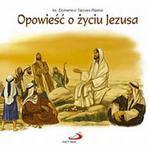 Opowieść o życiu Jezusa w sklepie internetowym Booknet.net.pl