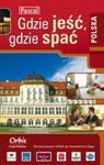 Polska. Gdzie jeść, gdzie spać w sklepie internetowym Booknet.net.pl